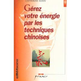 Gérer votre énergie par les techniques chinoises