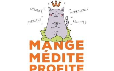 MANGE MEDITE PROFITE: Catherine Barry et Michel Chast. Editions Flammarion sortie le 26 octobre