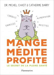 Mange Médite Profite, Le Secret de la Pleine Santé, Catherine Barry et Michel Chast