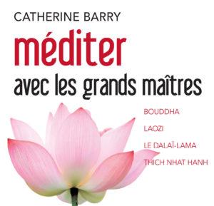 Couverture du Llivre Méditer avec les grands Maïtres de Catherine Barry
